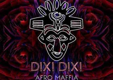 Afro Maffia - Dixi Dixi