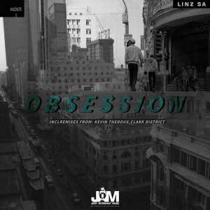 Linz SA - OBSESSION EP, LATEST afro house music, south african house music, afro house mp3 download, new afro house music, za sa music