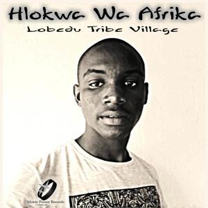 Hlokwa Wa Afrika - Lobedu Tribe Village