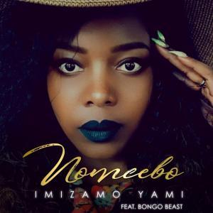 Nomcebo - Imizamo Yami (feat. Bongo Beats)