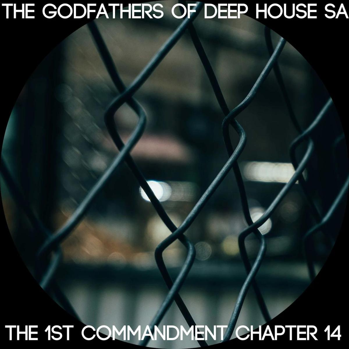 The Godfathers Of Deep House SA - The 1st Commandment Chapter 14