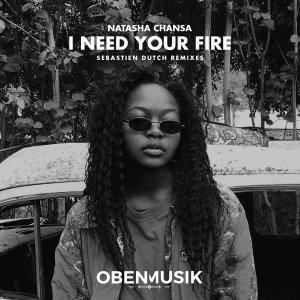 Natasha Chansa - I Need Your Fire (Sebastien Dutch Ushi Dub), zambia afro house music, local house music, afro house 2018 download mp3, new afro house tracks