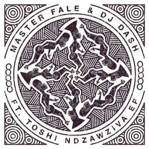 Master Fale & Dash feat. Toshi - Ndzawziva (Original Mix), latest house music, deep house tracks, house music download, club music, afro house music, afro deep house, tribal house music, south african deep house, latest south african house, afro tech, new house music 2018, best house music 2018, african house music