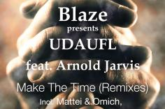 Blaze & UDAUFL feat. Arnold Jarvis - Make The Time (George Lesley Remix)