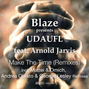 Blaze & UDAUFL feat. Arnold Jarvis - Make The Time (George Lesley Remix)