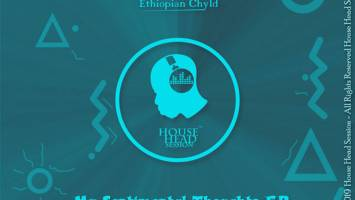 Ethiopian Chyld - My Sentimental Thoughts (Original Mix), new soulful house music, download soulful house