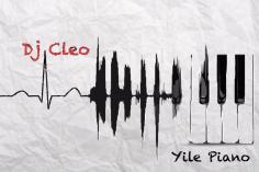 DJ Cleo - Yile Piano, amapiano house download, new amapiano music, south africa amapiano, download new south africa house music.