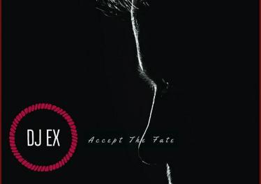 DJ Ex - Accept The Fate
