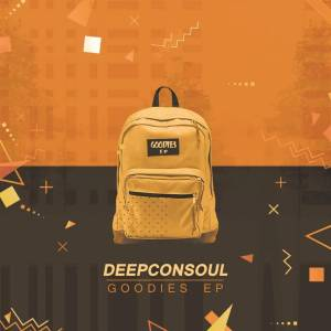 Deepconsoul The Goodies, Vol. 4, new deep house music, afro deep soul house music, durban house music, latest house music tracks, dance music, latest sa house music, afro house 2019 download mp3