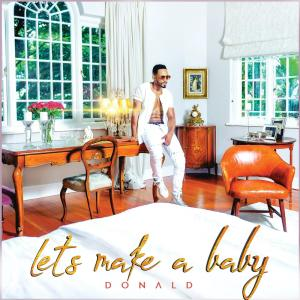 Donald - Let's Make A Baby