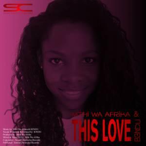 Mthi Wa Afrika & B3NDU - This Love (Original Mix)