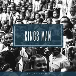 Kings Man - African Chants EP