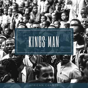 Kings Man - African Chants EP