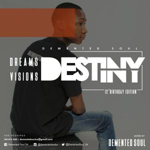 Demented Soul - Dreams, Visions & Destiny [12th Birthday Edition]