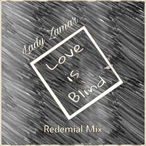 Lady Zamar - Love Is Blind (Buddynice's Redemial Mix)