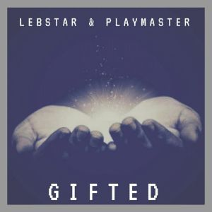 Lebstar & Playmaster - Gifted (Original Mix)