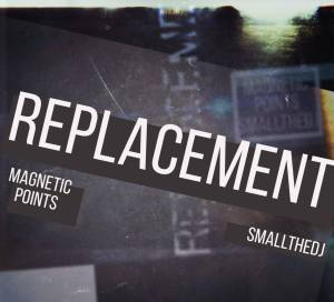 Magnetic Points & SmallTheDj - Replacement (AfroTech)