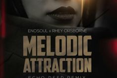 Enosoul & Rhey Orsbone - Melodic Attraction (Echo Deep Remix), afro deep house, deep tech, afrotech, afrohouse 2019, house music download, new sa music