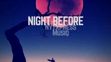 Nytxpress Musiq - Night Before EP