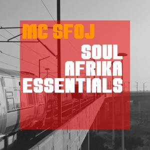 MC Sfoj - Soul Afrika Essentials EP, sa house music, afro house mp3 download, afro house 2019