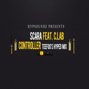 Scara, C.Lab - Controller (TeeFoo Hyped Remix)