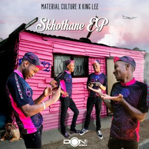 Material Culture & King Lee - Skhothane EP