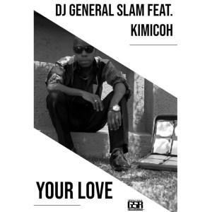 DJ General Slam, Kimicoh - Your Love (Instrumental Mix)