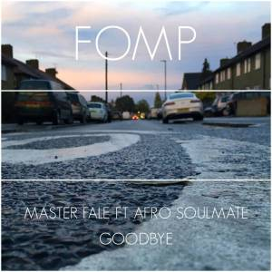 Master Fale feat. Afro Soulmate - Goodbye (Original Mix)