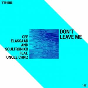 Cee ElAssaad & Soultronixx feat. Unqle Chriz - Don't Leave Me (Voodoo Mix), latest house music, deep house tracks, house music download, afrohouse, afro house music, new house music south africa, afro deep house, tribal house music, best house music, african house music