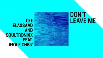 Cee ElAssaad & Soultronixx - Don't Leave Me (feat. Unqle Chriz)