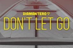Diamantero & Kaysha - Don't Let Go