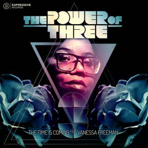 The Power Of Three, Vanessa Freeman - The Time Is Coming (Atjazz 'Love Soul' Dub), soulful house music, soulful house 2019, latest house music, deep house tracks, house music download
