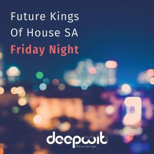 Future Kings of House SA - Friday Night EP