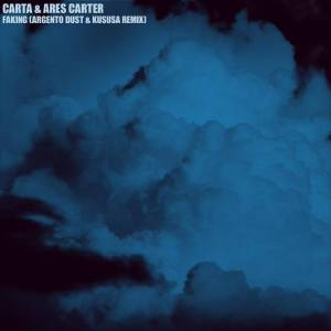 Carta & Ares Carter - Faking (Argento Dust & Kususa Remix), deep house, deep tech, deep house 2019, sa house music, afro house music, new deep house, house music download