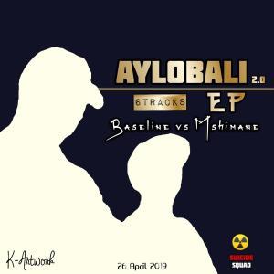 Baseline vs Mshimane - Aylobali EP 2.0 - Latest gqom music, gqom tracks, gqom music download, club music, afro house music, mp3 download gqom music, gqom music 2019, new gqom songs, south africa gqom music.