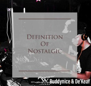 Buddynice & De'KeaY - Definition Of Nostalgic (Nostalgic Mix)