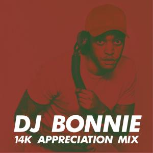 DJ Bonnie - 14K Appreciation Mix