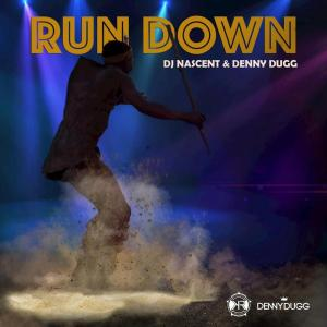 DJ Nascent & Denny Dugg - Run Down