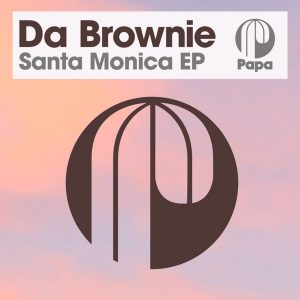 Da Brownie - Santa Monica EP