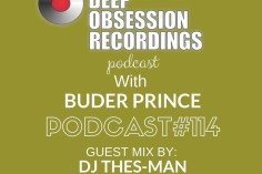DJ Thes-Man - Deep Obsession Recordings Podcast 114 with Buder Prince