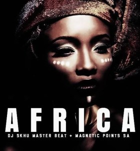 Dj Skhu & Magnetic Points - Africa, new afro house 2019, afrohouse songs, south african house music, latest afro house music