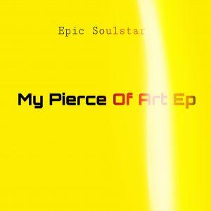 Epic Soulstar - My Pierce Of Art EP