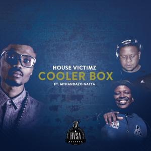 House Victimz - CoolerBox Mthandazo Gatya. mzansi house music downloads, new afro house music, afrohouse songs, south african deep house, latest south african house, new sa house music