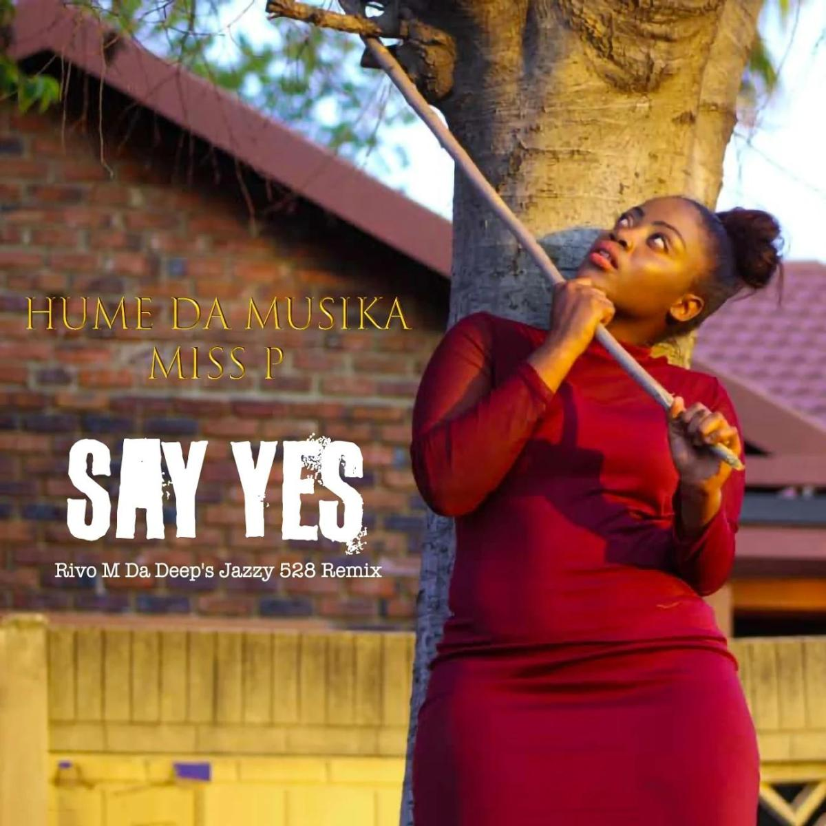 Hume Da Musika & Miss P - Say Yes (Rivo M Da Deep's Jazzy 528 Remix)