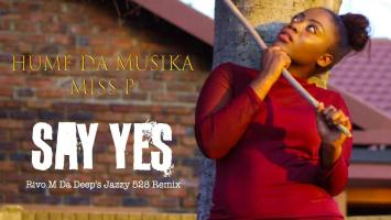 Hume Da Musika & Miss P - Say Yes (Rivo M Da Deep's Jazzy 528 Remix), deep house jazz, sa deep house music, deep house 2019, deephouse songs