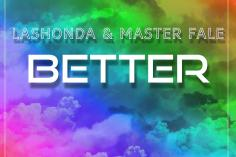 LaShonda & Master Fale - Better (Afro Bounce Mix), latest house music, afrohouse music, new south african house music