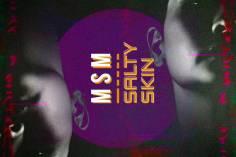 Msm - Salty Skin EP