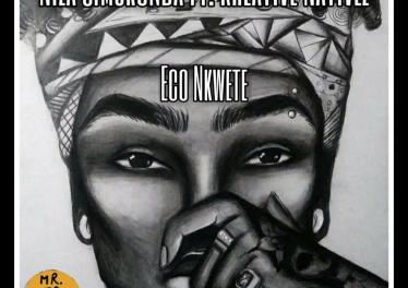 Niza Simukonda - Eco Nkwete (feat. Kreative Nativez)