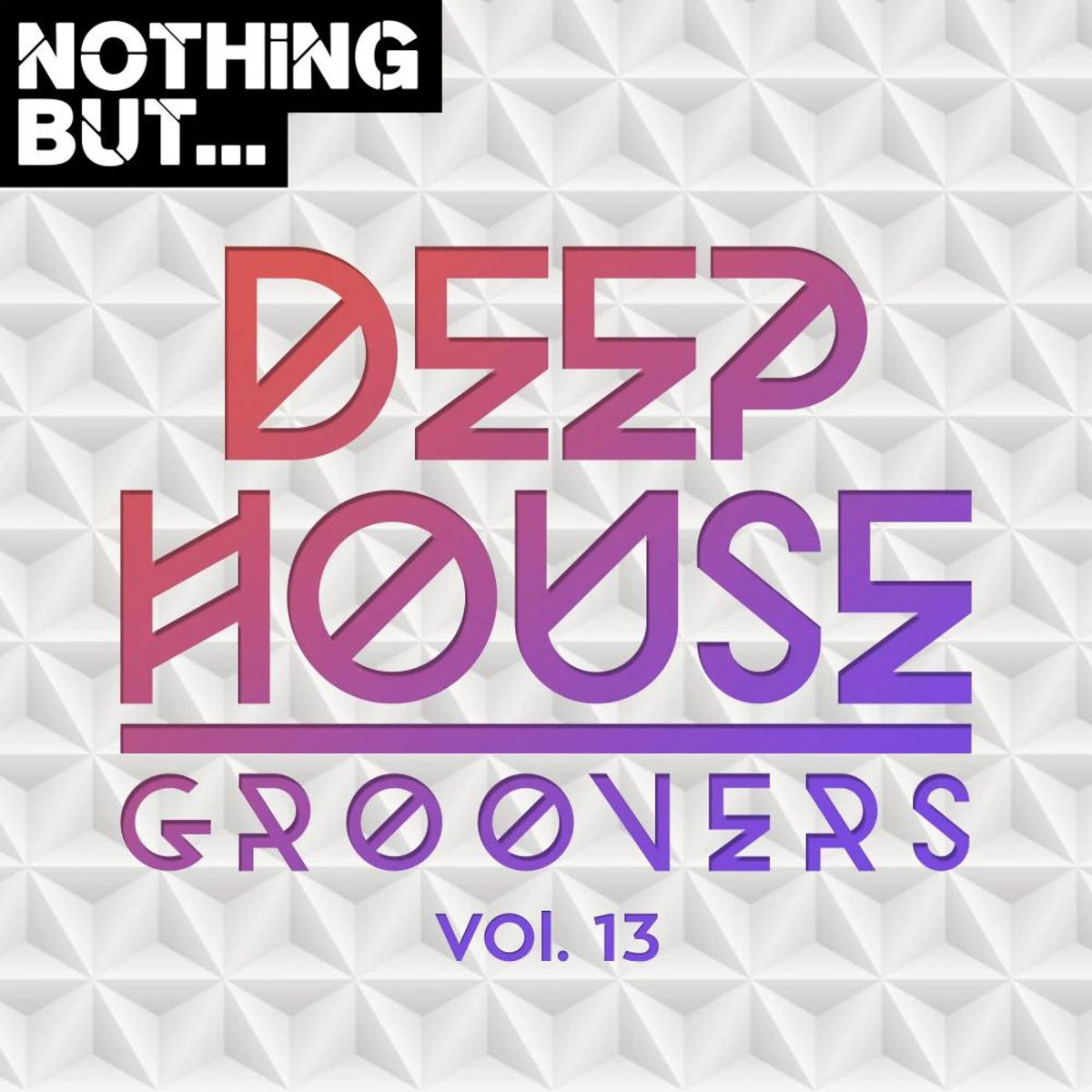 VA - Nothing But… Deep House Groovers, Vol. 13