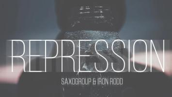 SaxoGroup & Iron Rodd - Repression